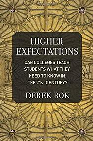 Higher Expectations: Can Colleges Teach Students What They Need to Know in the 21sst Century?