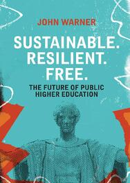 Sustainable. Resilient. Free. The Future of Public Higher Education