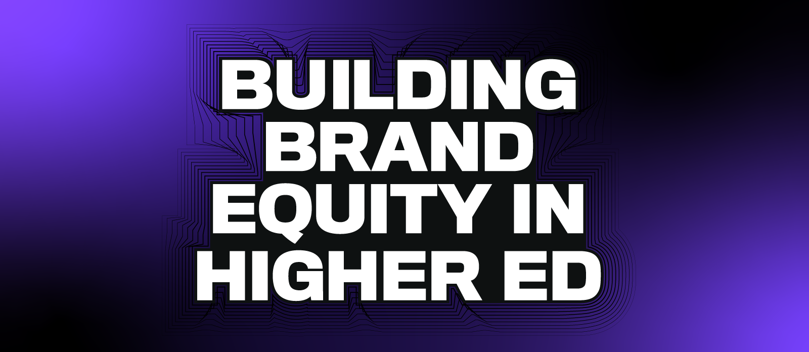 Building brand equity in Higher Ed